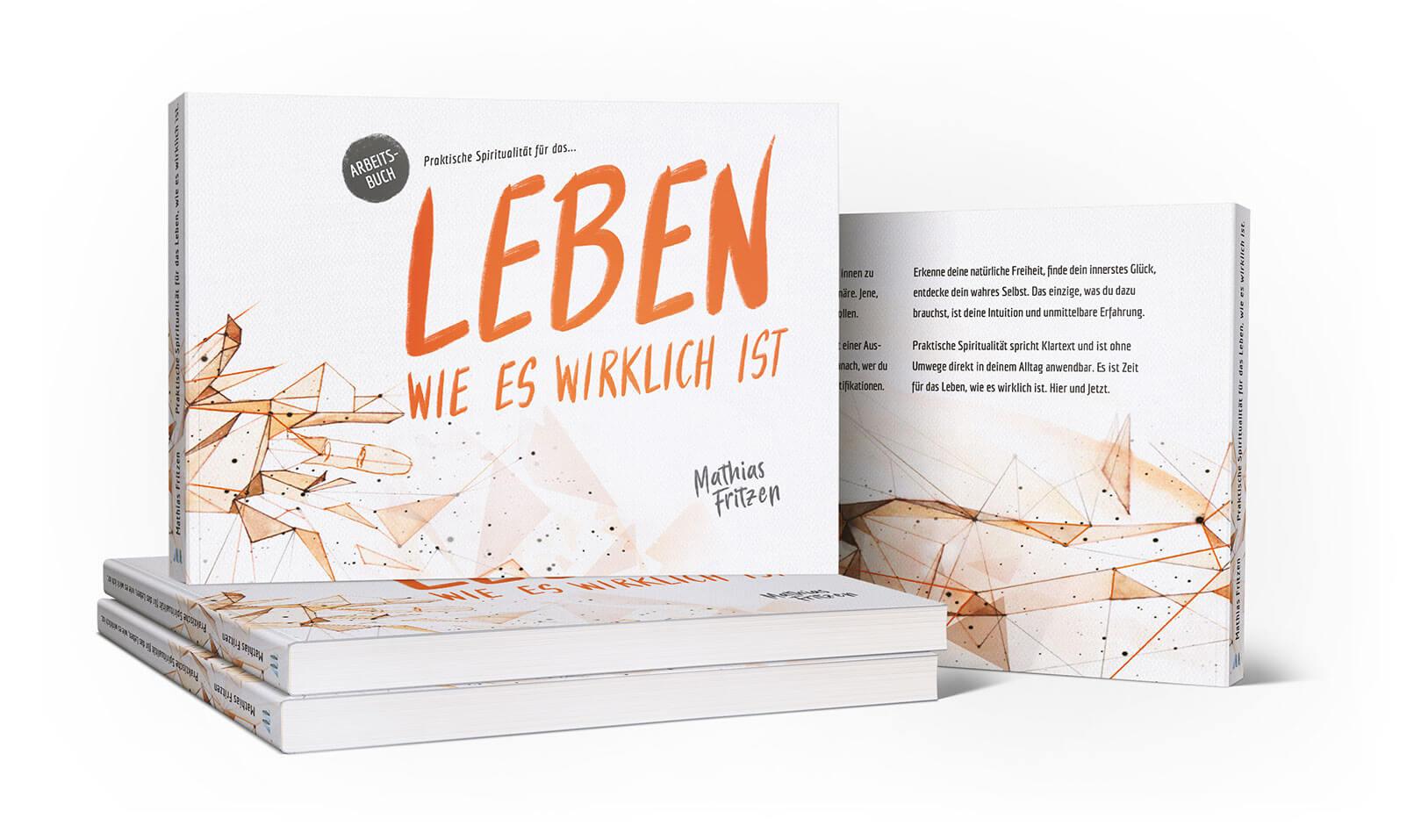Praktische Spiritualität für das Leben, wie es wirklich ist Arbeitsbuch - Mathias Fritzen